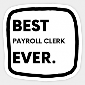 Best Payroll Clerk Ever